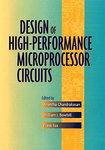 Compare Textbook Prices for Design of High-Performance Microprocessor Circuits 1 Edition ISBN 9780780360013 by Chandrakasan, Anantha,Bowhill, William J.,Fox, Frank