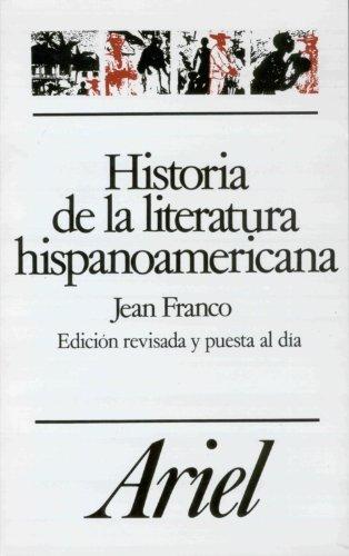 Historia de la literatura hispanoamericana: A partir de la Independencia (Ariel Letras)