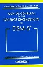 Guía de Consulta de los Criterios Diagnósticos del DSM-5 (Spanish Edition) by American Psychiatric Association (2015-12-08)