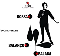 Bossa. Balanco. Balada by SYLVIA TELLES