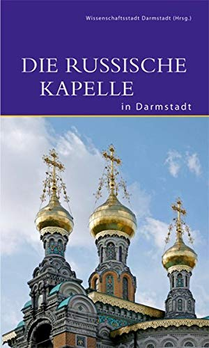 Die Russische Kapelle in Darmstadt (DKV-Edition)