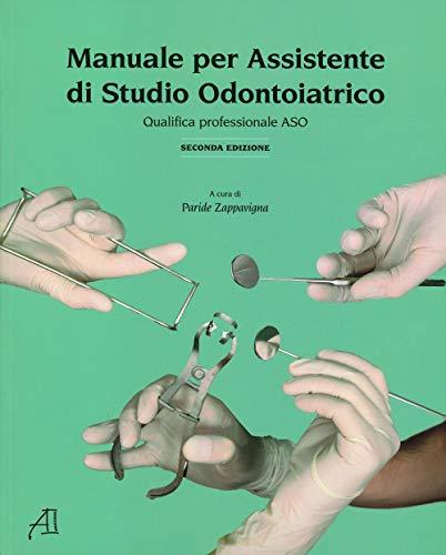 Manuale per assistente di studio odontoiatrico. Qualifica professionale ASO