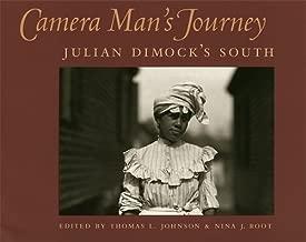 Camera Man's Journey: Julian Dimock's South