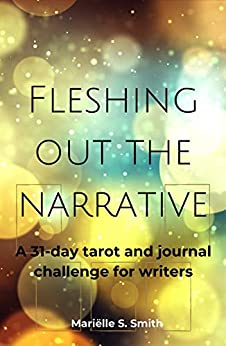 [Mariëlle S. Smith]のFleshing Out the Narrative: A 31-Day Tarot and Journal Challenge for Writers (Creative Tarot Book 3) (English Edition)