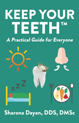 Keep Your Teeth™: A Practical Guide For Everyone