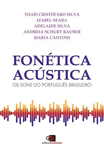 Fonética acústica: Os sons do português brasileiro