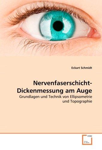Nervenfaserschicht-Dickenmessung am Auge: Grundlagen und Technik von Ellipsometrie und Topographie