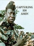 Capturing Idi Amin