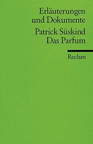 Erläuterungen und Dokumente zu Patrick Süskind: Das Parfum