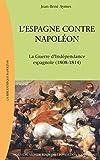 L'Espagne contre Napoléon - La Guerre d'Indépendance espagnole (1808-1814)