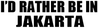 PressFans - I'd Rather BE in Jakarta Indoneisha Decal Car Laptop Wall Sticker