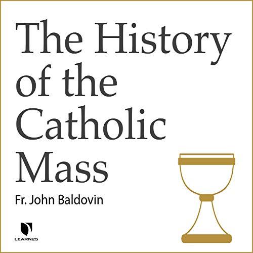 The History of the Catholic Mass copertina