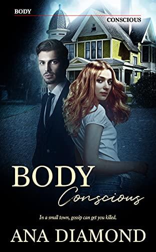 Body Conscious: A small town romantic cozy mystery by [Ana  Diamond]