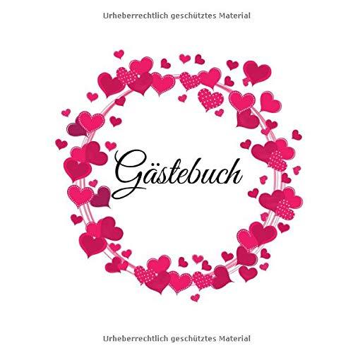Gästebuch: Zur Hochzeit für Ferienwohnung, Hotel, Taufe, Jubiläum   weiß Herzen   200 S.   edle...