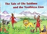 The Tale of Ole Saidimu and the Toothless Lion (Sapra Junior Safari Guide Books)