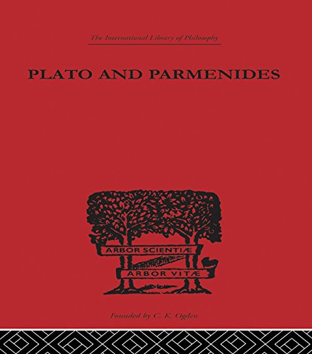 Plato and Parmenides (International Library of Philosophy)