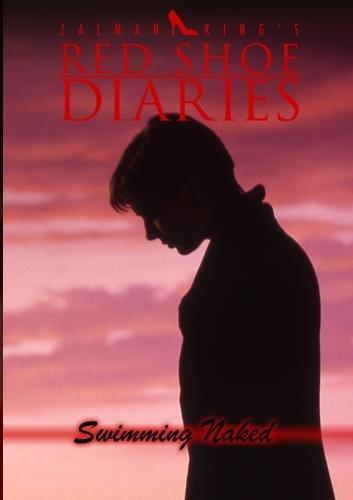 Zalman King's Red Shoe Diaries Movie #17: Swimming Naked