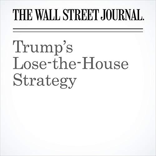 Trump's Lose-the-House Strategy copertina