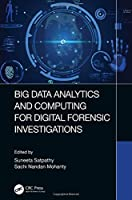 Big Data Analytics and Computing for Digital Forensic Investigations Front Cover