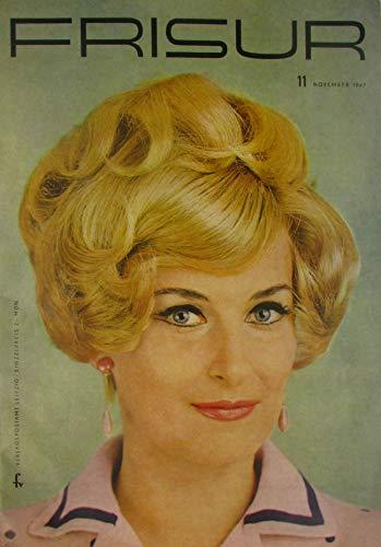 Die Frisur. Zeitschrift für das Deutsche Friseurhandwerk. Heft 11 - November 1967.