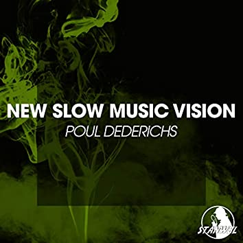 New Slow Music Vision