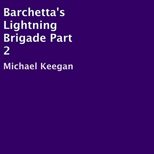 Barchetta's Lightning Brigade Part 2 audiobook cover art