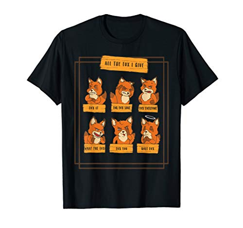 All the Fox I Give Funny No Fox Given Quotes Gift T-Shirt