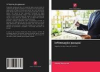 Informação pessoal:: regulação e protecção jurídica