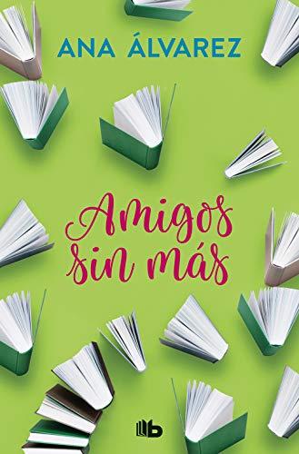 Amigos, sin mas (Serie Amigos 4)