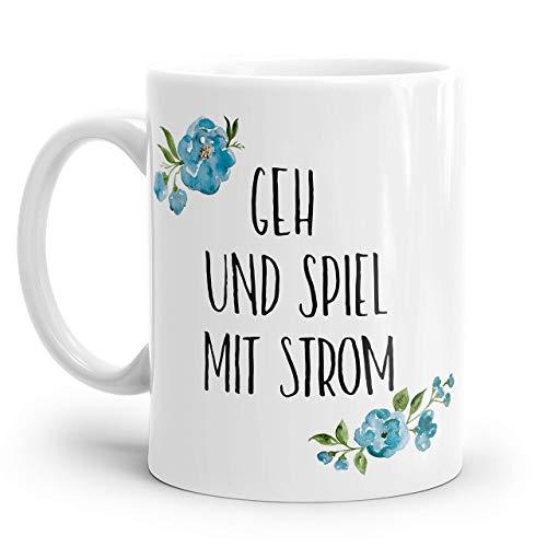 Tasse mit Spruch: GEH UND SPIEL MIT STROM | Personalisierbar | mit blauen Blumen