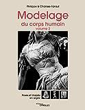Modelage du corps humain - Volume 2 - Poses et drapés en argile