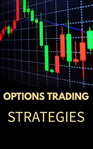 Options Trading Strategies: How to Make High Profits with Easy Strategies 2020 (English Edition)
