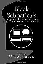 Black Sabbaticals: Towards a Re-Evaluation of All Terminological Values