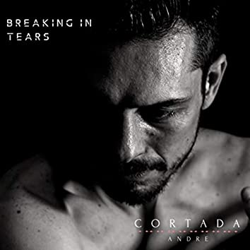Breaking in Tears