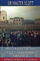 Minstrelsy of the Scottish Border - Volume II (Esprios Classics)