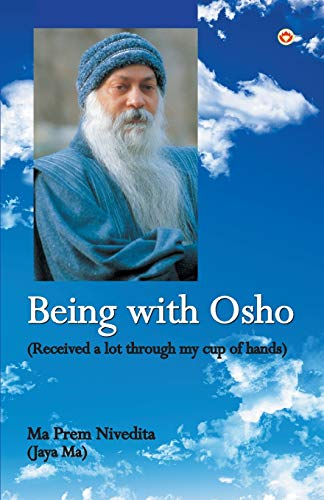 Being With Osho : Received a lot through my cup of hands