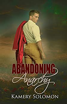 Abandoning Anarchy: A Time Travel Romance (The Lost in Time Duet Book 2) by [Kamery Solomon]