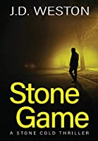 Stone Game: A British Action Crime Thriller (The Stone Cold Thriller)