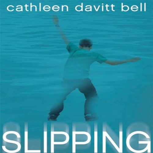 Slipping                   By:                                                                                                                                 Cathleen Davitt Bell                               Narrated by:                                                                                                                                 Eric Michael Summerer                      Length: 6 hrs and 11 mins     Not rated yet     Overall 0.0