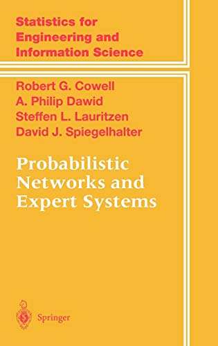 Compare Textbook Prices for Probabilistic Networks and Expert Systems: Exact Computational Methods for Bayesian Networks Information Science and Statistics Corrected Edition ISBN 9780387987675 by Cowell, Robert G.,Dawid, Philip,Lauritzen, Steffen L.,Spiegelhalter, David J.