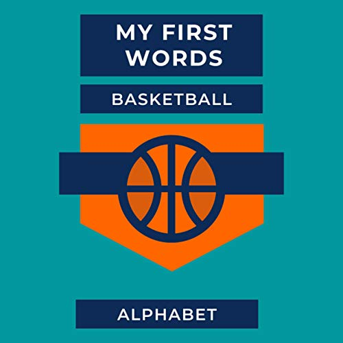 My First Words Basketball: My First Words With All Alphabet Letters - Basketball - For Toddlers - Preschool (English Edition)
