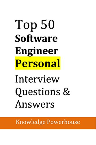 Top 50 Software Engineer Personal Interview Questions Answers Powerhouse Knowledge Ebook Amazon Com