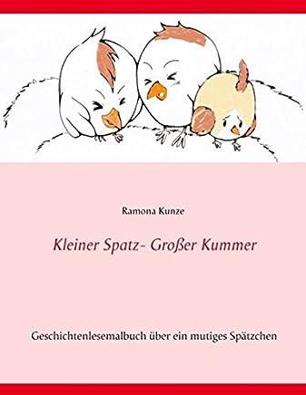 Kleiner Spatz - Großer Kummer: Geschichtenlesemalbuch über Namenlos - ein mutiges Spätzchen