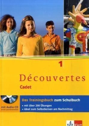 Découvertes Cadet. Das neue Lehrwerk speziell für jüngere Lerner / Das Trainingsbuch 1. Lernjahr: mit Audio-CD by Andreas Müller(1. Mai 2009)