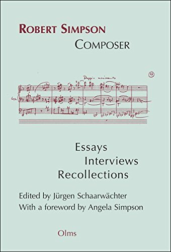 Robert Simpson: Composer: Essays, Interviews, Recollections. With a foreword by Angela Simpson. (Studien und Materialien zur Musikwissenschaft)