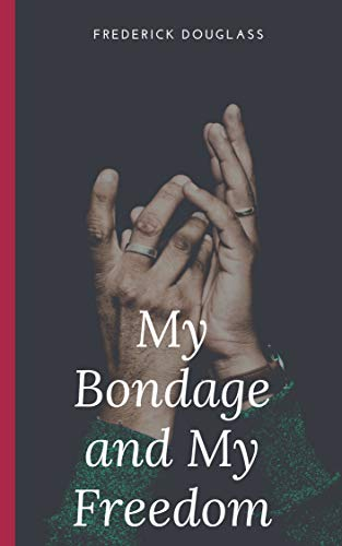 My Bondage and My Freedom (English Edition)