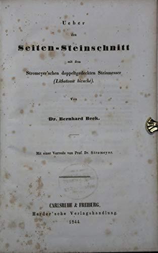 Über den Seiten-Steinschnitt mit dem Stromeyer'schen doppeltgedeckten Steinmesser (Lithotome bicaché). Mit einer Vorrede von Prof. Dr. Stromeyer.