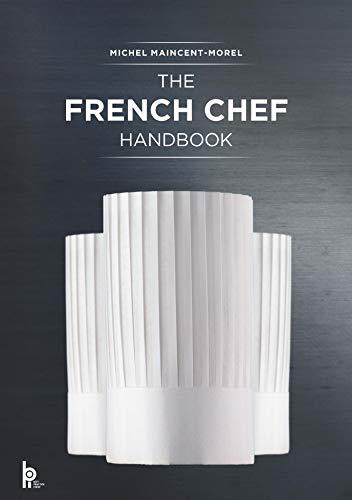The French Chef Handbook: La cuisine de reference