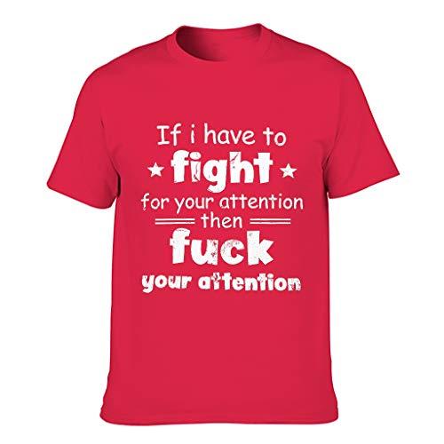 Dehnbar Herren Grafik T-Shirt Wenn ich um Deine Aufmerksamkeit kämpfen muss Druck Magisch Tee Tops red1 m