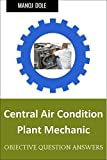 Central Air Condition Plant Mechanic : Question Answers MCQ